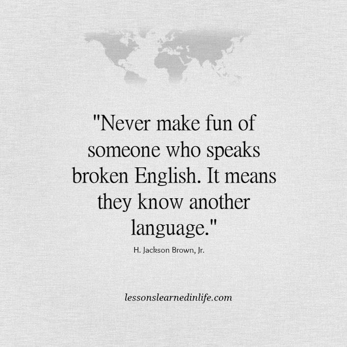 Making Fun Of People Quotes: When Someone Speaks Broken English